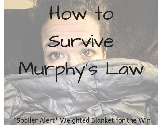 How I Survived Murphy's Law