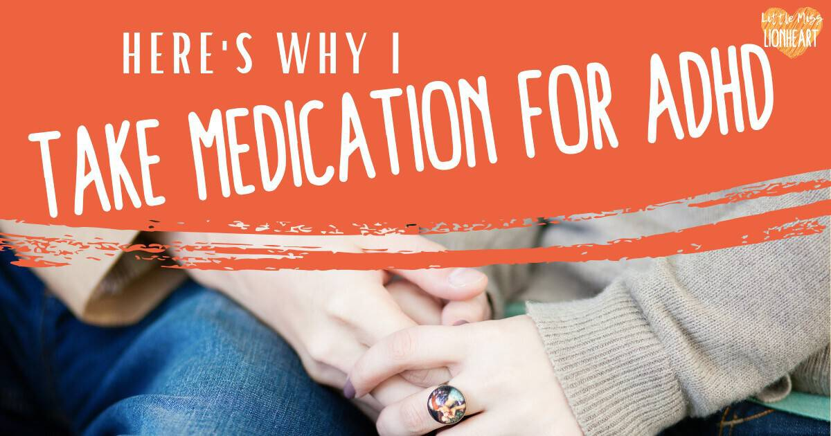 Here's why I take medication for my ADHD and encourage others to do the same. Hint: It's about much more than just paying attention.