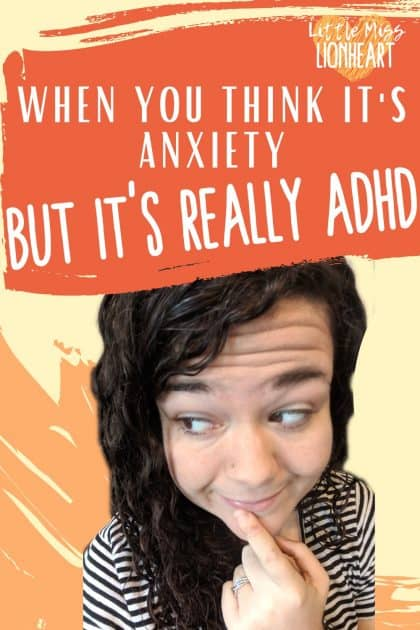 When You think it's Anxiety but it's Really ADHD | Little Miss Lionheart