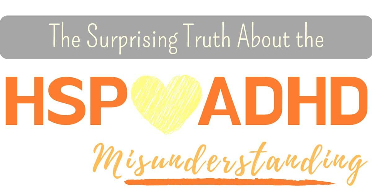 The Surprising Truth About HSP And ADHD