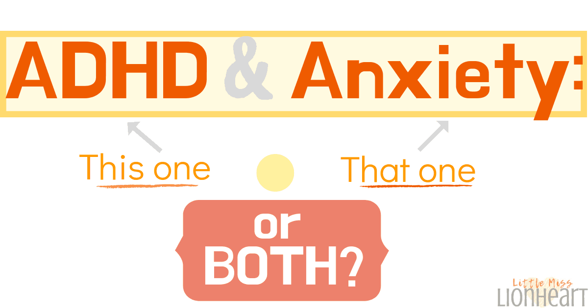 ADHD and Anxiety: One, the Other, or Both?