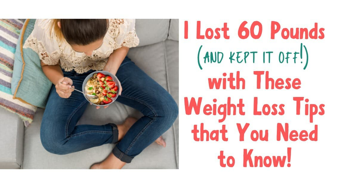How I lost 60 lbs w/ These Reliable Weight Loss Tips