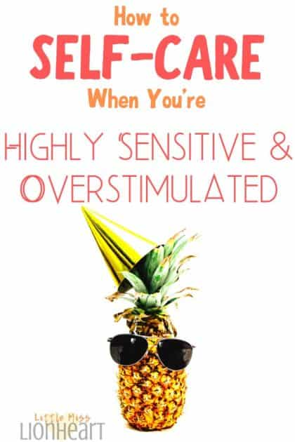 Being Highly Sensitive, big get togethers can be SO overwhelming! From Christmas parties to Summer Barbeques, too much stimulation shuts you down. Here's how to self care as a highly sensitive person who's overstimulated.