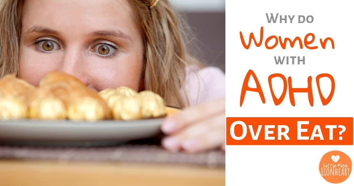5 Shocking Reasons You Overeat when You have ADHD