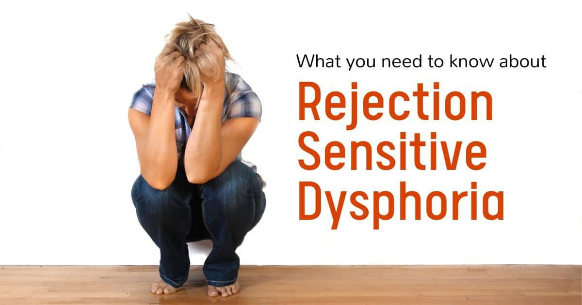 Here's what you Need to know about Rejection Sensitive Dysphoria if you have ADHD