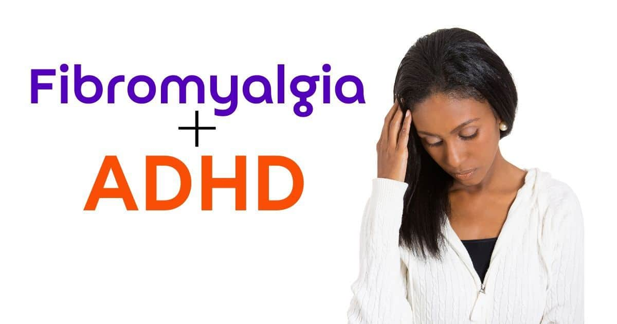 Researchers say every one with Fibromyalgia should be screened for ADHD. FInd out why.