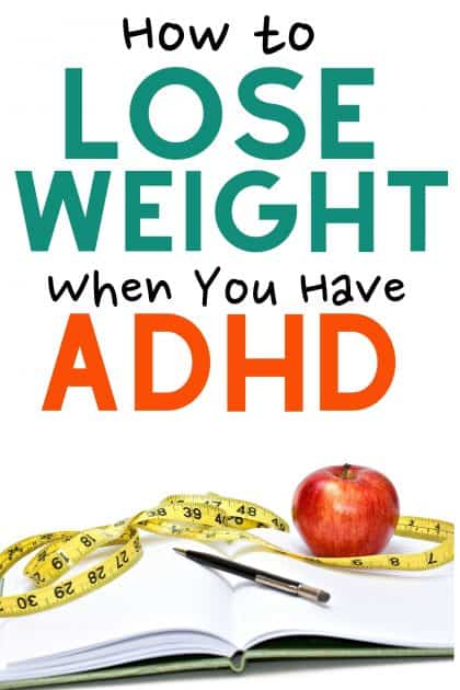 ADHD can make it really hard to lose weight. These strategies can help you eat better and live healthier!
