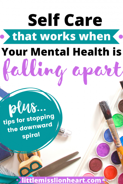 How to care for your mental health when your world is falling apart, everything is going wrong, and you just can't deal with it anymore.
